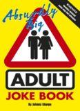 Absurdly Big Adult Joke Book