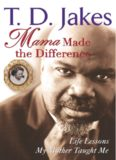 Mama Made The Difference: Life Lessons My Mother Taught Me