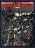 C'était la guerre des tranchées, 1914-1918
