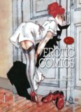 Erotic Comics,A Graphic History. Volume 1: From birth to the 1970s