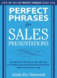 Perfect Phrases for Sales Presentations: Hundreds of Ready-to-Use Phrases for Delivering Powerful