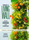 Grow a living wall : create vertical gardens with purpose : pollinators - herbs & veggies