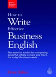 How to Write Effective Business English: The Essential Toolkit for Composing Powerful Letters, E