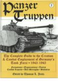 Panzertruppen 2: The Complete Guide to the Creation & Combat Employment of Germany's Tank Force