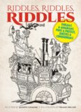 Riddles, Riddles, Riddles. Enigmas and Anagrams, Puns and Puzzles, Quizzes and Conundrums!