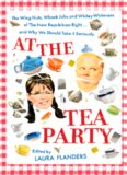 At the Tea Party: The Wing Nuts, Whack Jobs and Whitey-Whiteness of The New Republican Right