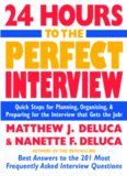 24 hours to the perfect interview: quick steps for planning, organizing & preparing