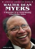 Walter Dean Myers. A Biography of an Award-Winning Urban Fiction Author