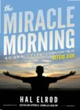 he Miracle Morning: The Not-So-Obvious Secret Guaranteed to Transform Your Life
