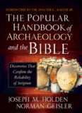 The Popular Handbook of Archaeology and the Bible: Discoveries That Confirm the Reliability