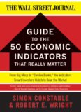 """The WSJ Guide to the 50 Economic Indicators That Really Matter: From Big Macs to """"Zombie Banks"""