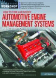 How to Tune and Modify Automotive Engine Management Systems - All New Edition: Upgrade Your Engine