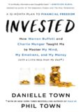 Invested: How Warren Buffett and Charlie Munger Taught Me to Master My Mind, My Emotions, and My