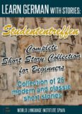 Learn German with Stories: Studententreffen Complete Short Story Collection for Beginners