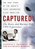 Captured! The Betty and Barney Hill UFO Experience: The True Story of the Worlds First Documented