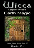 Wicca: A Beginner's Guide to Earth Magic