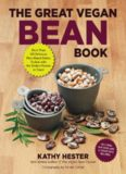 The Great Vegan Bean Book: More than 100 Delicious Plant-Based Dishes Packed with the Kindest