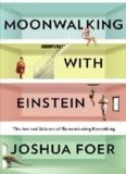 Moonwalking with Einstein - Foer  Joshua