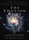 """""""The Emotion Code"""" by Dr. Bradley Nelson"""
