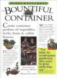 McGee & Stuckey's Bountiful Container: Create Container Gardens of Vegetables, Herbs, Fruits