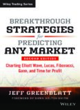 Breakthrough Strategies for Predicting Any Market: Charting Elliott Wave, Lucas, Fibonacci, Gann