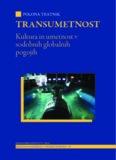 Polona Tratnik, Transumetnost. Kultura in umetnost v sodobnih globalnih pogojih, Digitalna ...