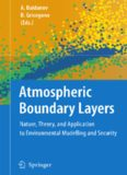 Atmospheric Boundary Layers: Nature, Theory and Applications to Environmental Modelling