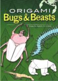 Origami Bugs and Beasts (Dover Origami Papercraft)