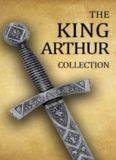 King Arthur Collection (Including Le Morte d'Arthur, Idylls of the King, King Arthur and His