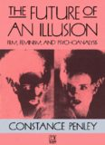 The Future of an Illusion: Film, Feminism, and Psychoanalysis (Media & Society)