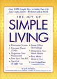 The Joy of Simple Living: Over 1,500 Simple Ways to Make Your Life Easy and Content-- At Home