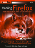 Hacking Firefox : More Than 150 Hacks, Mods, and Customizations