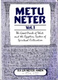 Metu Neter, Volume 1 by Ra Un Amen Nefer