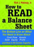How to Read a Balance Sheet: The Bottom Line on What You Need to Know about Cash Flow, Assets, Debt
