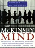 The McKinsey Mind: Understanding and Implementing the Problem-Solving Tools and Management