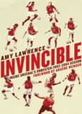 Invincible: Inside Arsenal's Unbeaten 2003–2004 Season
