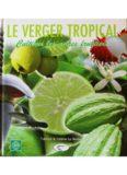 le verger tropical - cultiver les arbres fruitiers