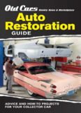 Old Cars Weekly News & Marketplace - Auto Restoration Guide: Advice and How-to Projects for Your