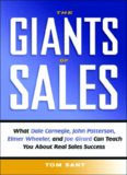 The Giants of Sales: What Dale Carnegie, John Patterson, Elmer Wheeler, And Joe Girard Can Teach