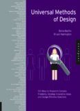 Universal Methods of Design: 100 Ways to Research Complex Problems, Develop Innovative Ideas