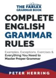 Complete English Grammar Rules: Examples, Exceptions, Exercises, and Everything You Need to Master