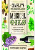 Llewellyn's complete formulary of magical oils : over 1200 recipes, potions & tinctures