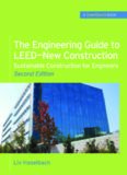 The Engineering Guide to LEED-New Construction: Sustainable Construction for Engineers, Second