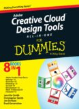Adobe creative cloud design tools all-in-one for dummies : [making everything easier ; 8 books in 1