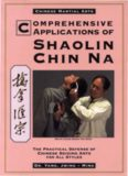 Comprehensive Applications of Shaolin Chin Na: The Practical Defense of Chinese Seizing Arts