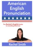American English Pronunciation - Rachel's English