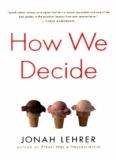 How We Decide (Houghton Mifflin Harcourt; 2009)