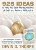 925 Ideas to Help You Save Money, Get Out of Debt and Retire A Millionaire: So You Can Leave Your