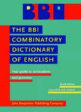 The BBI Combinatory Dictionary of English: Your guide to collocations and grammar. Third edition