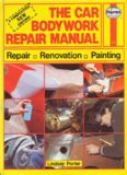The Car Bodywork Repair Manual: A Do-it-yourself Guide to Car Bodywork Repair, Renovations